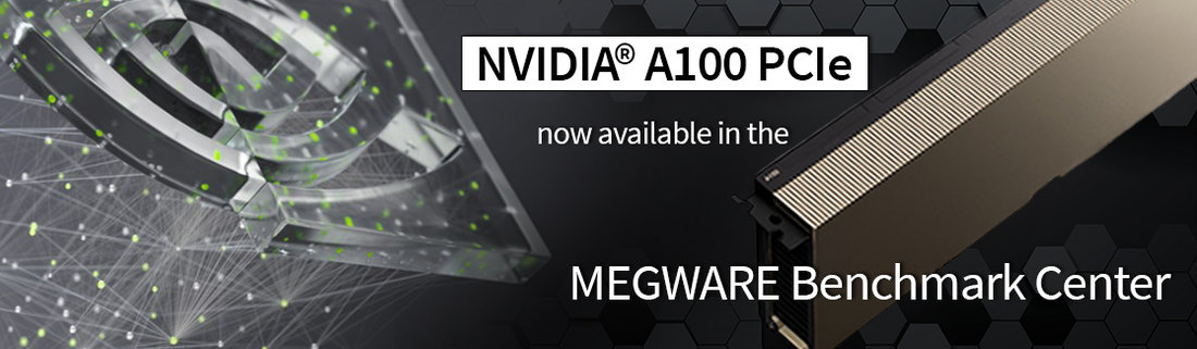 Test now NVIDIA A100 in the MEGWARE Benchmark Center
