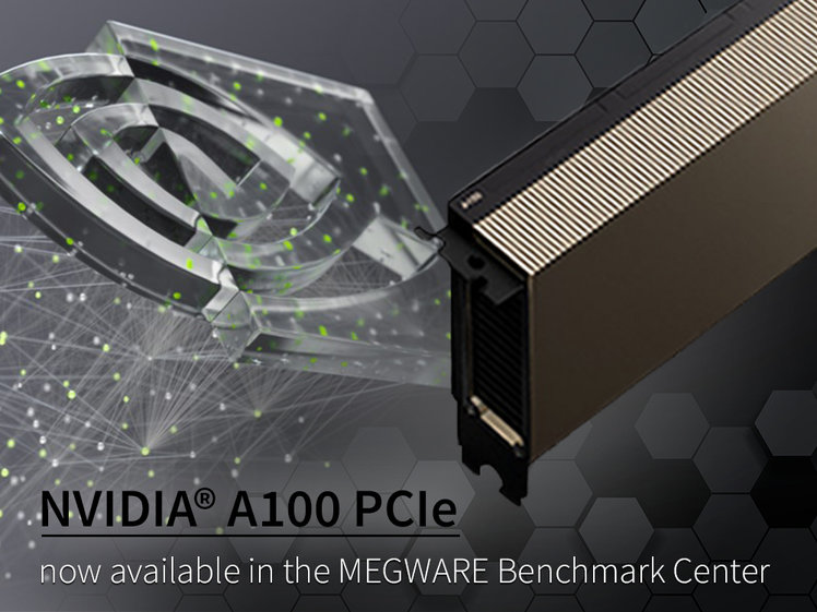 Test NVIDIA A100 in the MEGWARE Benchmark Center testen